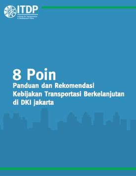 8 Poin Panduan dan Rekomendasi Kebijakan Transportasi Berkelanjutan di DKI Jakarta