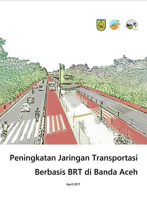 Peningkatan Jaringan Transportasi Berbasis BRT di Banda Aceh